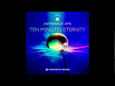 Microcosmos Records presents- Astronaut Ape - Ten Minutes Eternity