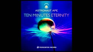 Astronaut Ape - Ten Minutes Eternity, Chill-Out