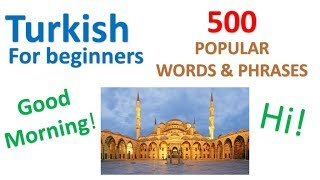 Turkish for Beginners | 500 Popular Words & Phrases