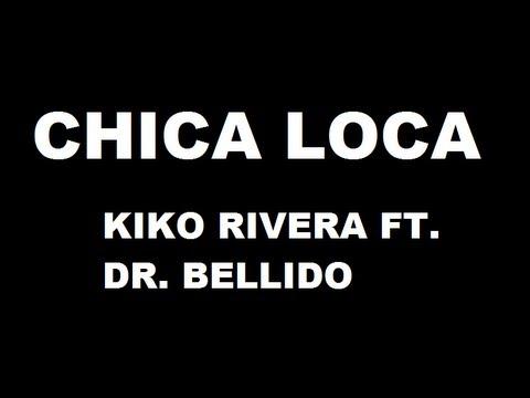 [ Lyrics - Letra ] Kiko Rivera feat. Dr Bellido - Chica Loca. SONIDO HQ ( CANCIÓN COMPLETA)