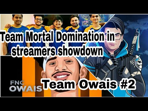 Team Mortal Domination in Streamers Showdown|OWAIS #2|GODNIXON#1|
