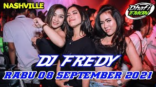 Dj Fredy Terbaru Rabu 08 September 2021 Full Bass At Nashville