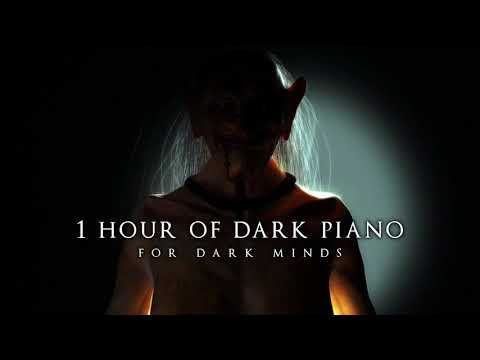 1 Hour of Dark Piano | For Dark Minds