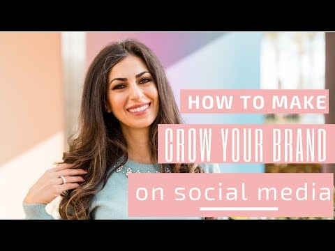 How to Grow Your Brand on Social Media Business Branding Tips 2019