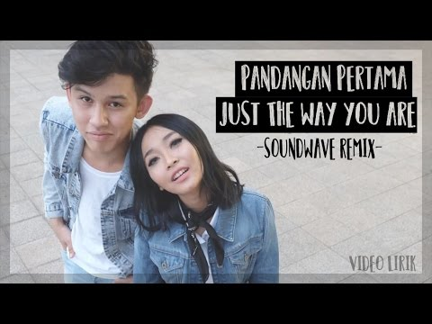 Pandangan Pertama - Just The Way You Are | Soundwave Remix (Video Lirik)
