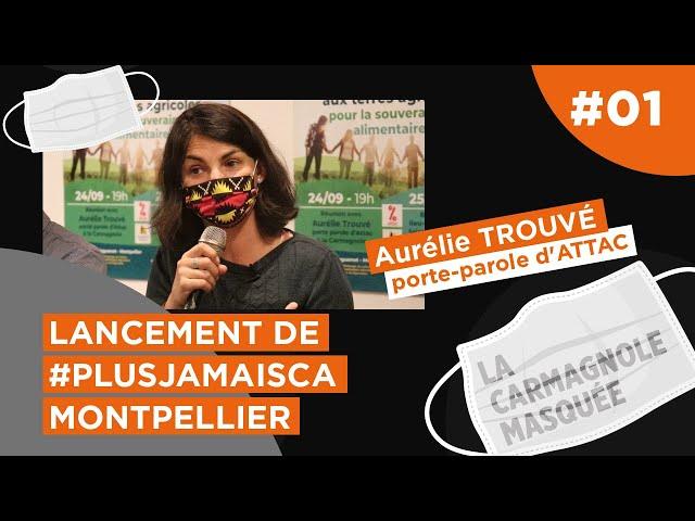 Lancement de #PlusJamaisCa #Montpellier avec Aurélie Trouvé d'ATTAC