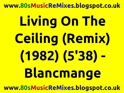 Living On The Ceiling (Remix) - Blancmange | 80s Club Mixes | 80s Club Music | 80s Dance Music