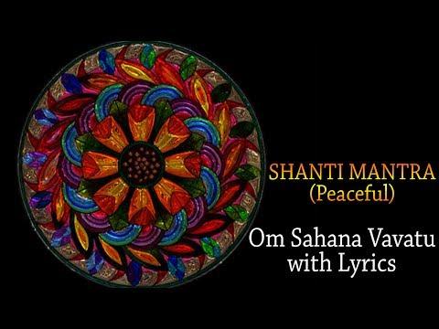 Shanti Mantra (Peaceful) | Om Sahana Vavatu With Lyrics | Peace Mantra For Meditation