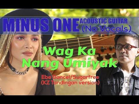 KZ Tandingan - Wag Ka Nang Umiyak Acoustic Minus One Cover