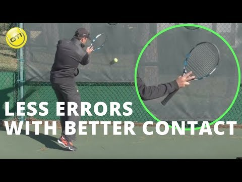 Tennis Tip: Fewer Errors With Better Contact