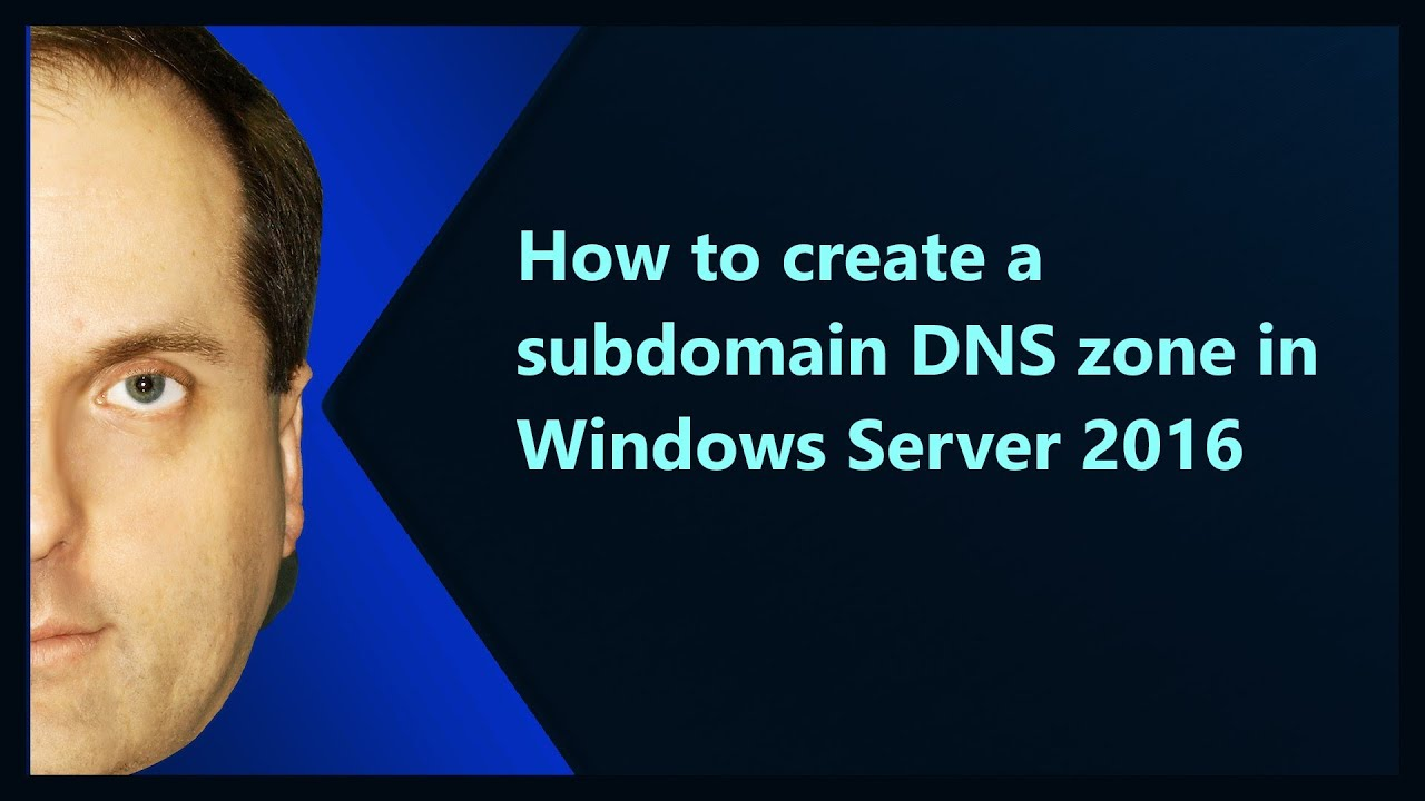 How to create a subdomain DNS zone in Windows Server 2016