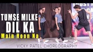 Tumse Milke Dil Ka Dance Choreography | Main Hoon Na | Vicky Patel  | Bollywood Hiphop