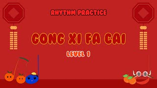 Download Chinese New Year Special: Gong Xi Fa Cai Rhythm Practice Level 1 (Beats)