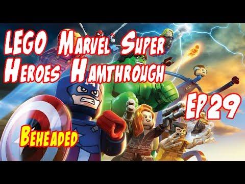 Lego Marvel Super Heroes Hamthrough - Ep29 - Beheaded |