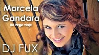 Marcela Gandara - Un largo viaje Reggaeton Remix - 2013
