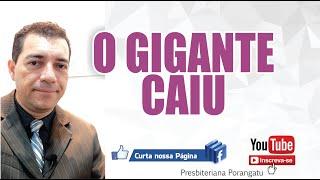 O GIGANTE CAIU