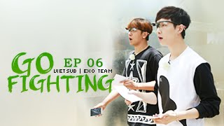 [Vietsub] GO FIGHTING Ep 6 [EXO Team]