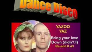 YAZOO/YAZ: Bring your love down (Extended re-edit)