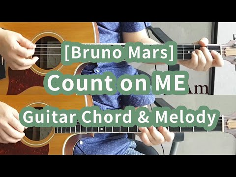 [Bruno Mars] Count On Me Guitar Chords & Melody