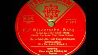 Tanzorchester Hans Schindler + Kardosch Sänger (Rudi Schuricke) AUF WIEDERSEH