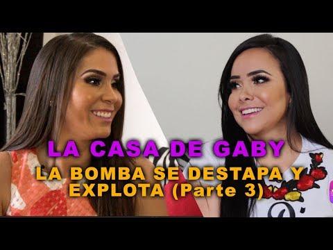 LA CASA DE GABY / LA BOMBA SE DESTAPA Y EXPLOTA (PARTE 3)
