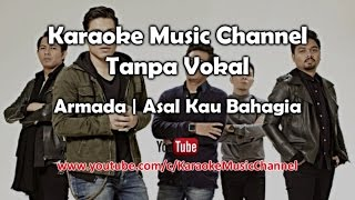 Karaoke Armada - Asal Kau Bahagia | Tanpa Vokal