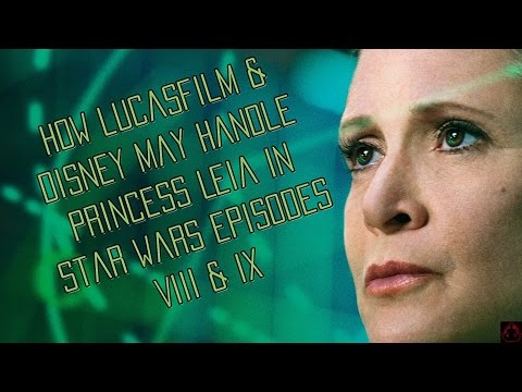How Lucasfilm and Disney May Handle Princess Leia in Star Wars Episode 8 and 9