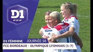 J18 : Girondins de Bordeaux - Olympique Lyonnais (1-7) / D1 Féminine