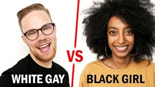 White Gay vs. Black Girl - Whose Life Is Easier?