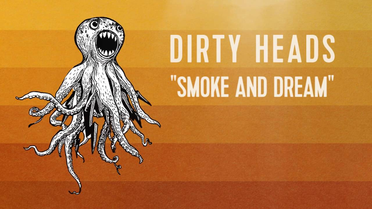 dirty-heads-smoke-dream-official-audio