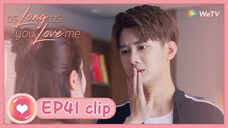 【ENG SUB】As Long as You Love Me EP41 Clip: They've always loved each other!