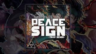 @ThatGuyBT4 - Peace Sign -Trap Remix- [Boku no Hero Academia S…