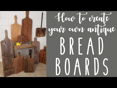 BREAD BOARDS - How To DIY Your Own Antique Inspired Bread Board