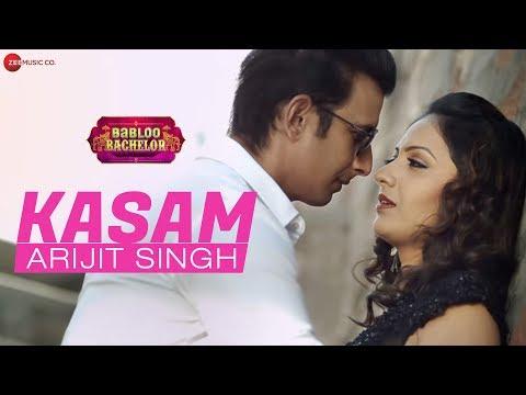Kasam   Babloo Bachelor   Arijit Singh   Sharman Joshi & Tejashrii Pradhan   Jeet Gannguli