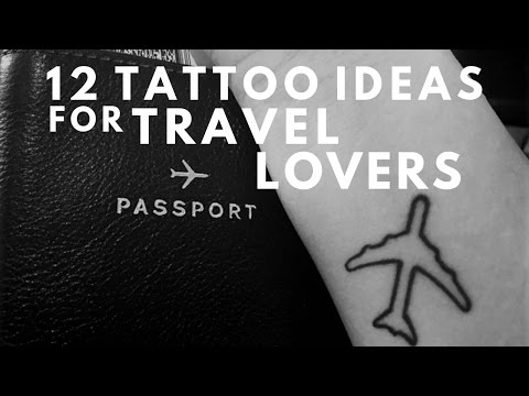 12 Tattoo Ideas For Travel Lovers