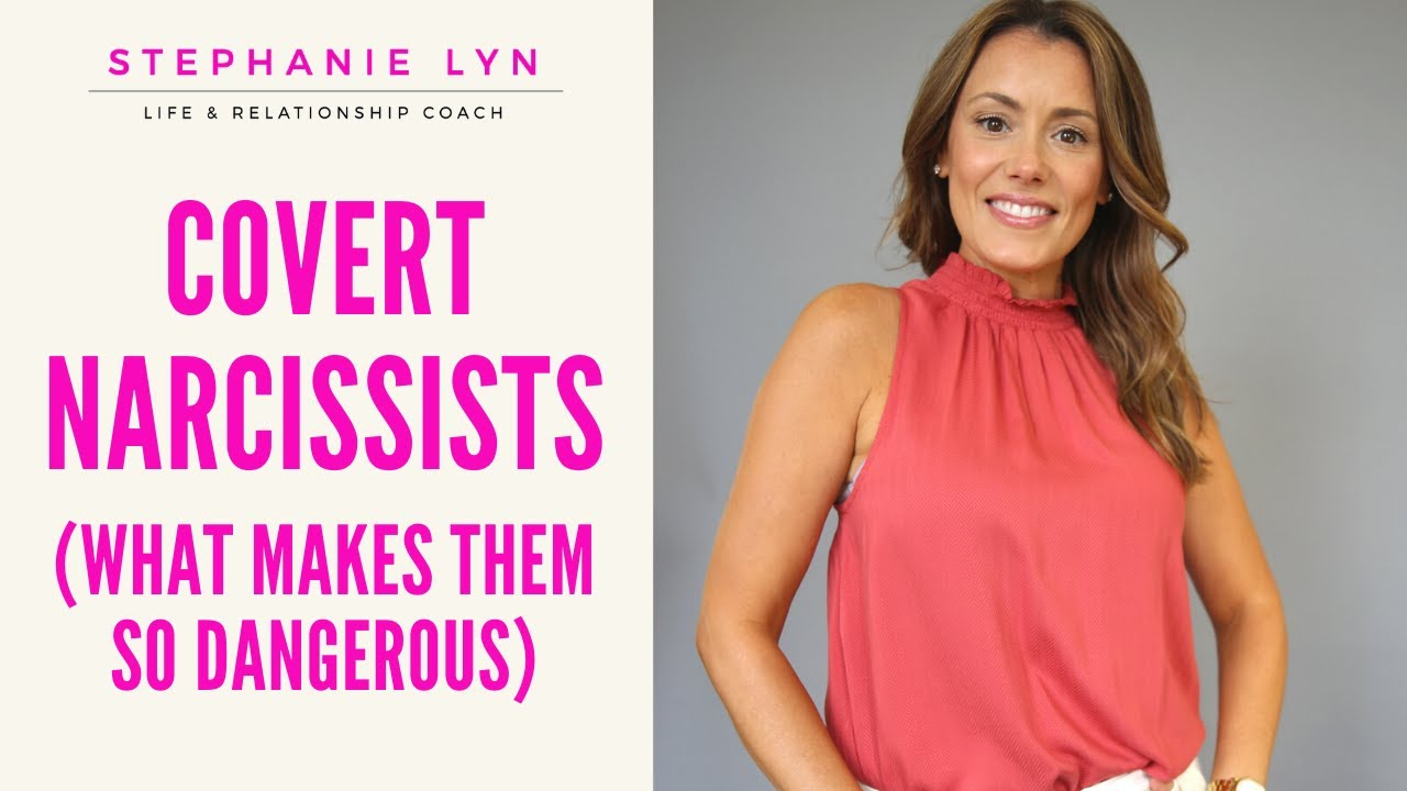 What makes the COVERT Narcissist So Dangerous! | Stephanie Lyn Life