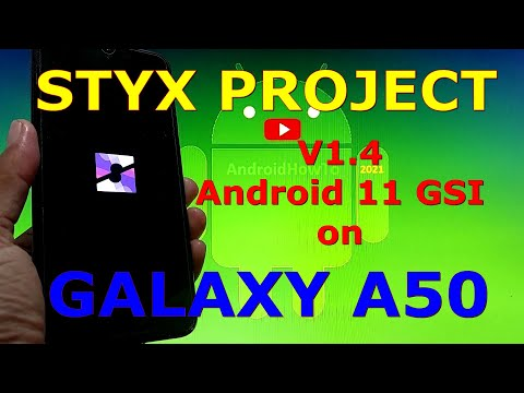 Styx Project v1.4 Android 11 GSI on Samsung Galaxy A50