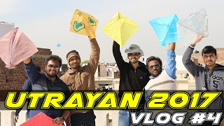 Vlog #4 : Makar Sankranti ( Uttarayan ) 2017 | A Kite Festival of Gujarat