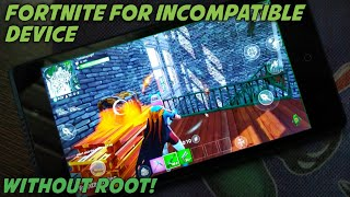 How to Download Fortnite on Incompatible Android devices | Not supported Fixed | 100% Working | 2019