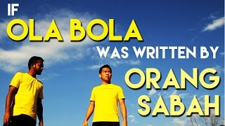 if OLA BOLA was written by ORANG SABAH
