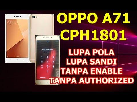SOLUSI DAN TUTORIAL OPPO A71 CPH1801 LUPA SANDI,LUPA POLA