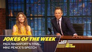 Seth's Favorite Jokes of the Week: Paul Manafort's Trial, Mike Pence's Speech