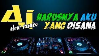 Dj Harusnya Aku Yang di Sana slow remix angklung terbaru 2019