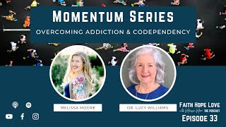 Episode 33–Overcoming Addiction & Codependency with Dr. Lucy Williams