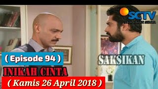 Inikah Cinta SCTV Episode 94 ( Kamis 26 April 2018 )