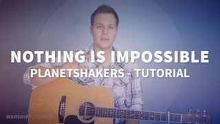 Nothing Is Impossible - Planetshakers - Tutorial