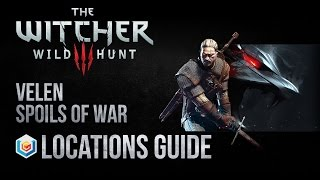 The Witcher 3 Wild Hunt All Velen Spoils of War Locations Guide