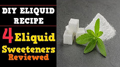 4 Eliquid Sweeteners Head to Head Review [Sucralose, Stevia, Erythritol, Ethyl Maltol]