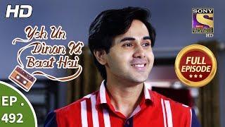 Yeh Un Dinon Ki Baat Hai - Ep 492 - Full Episode - 9th August, 2019
