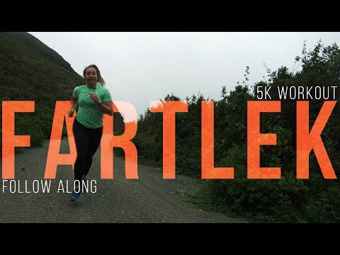Follow Along 5k Fartlek Workout